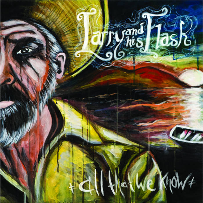 Larry and his Flask - Call It What You Will