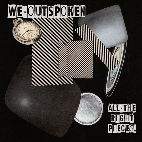 We Outspoken - All the Right Pieces